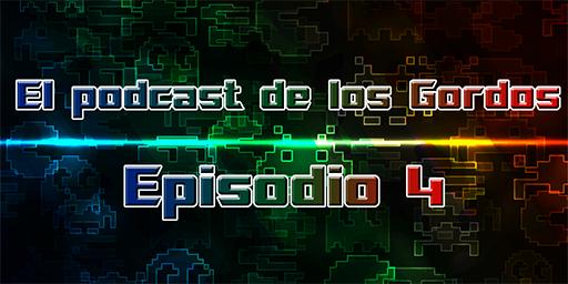Episodio 4 Podcast de los Gordos