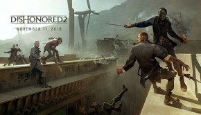 Dishonored2Launch