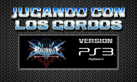 Jugando con los Gordos: BlazBlue Continuum Shift en el PS3