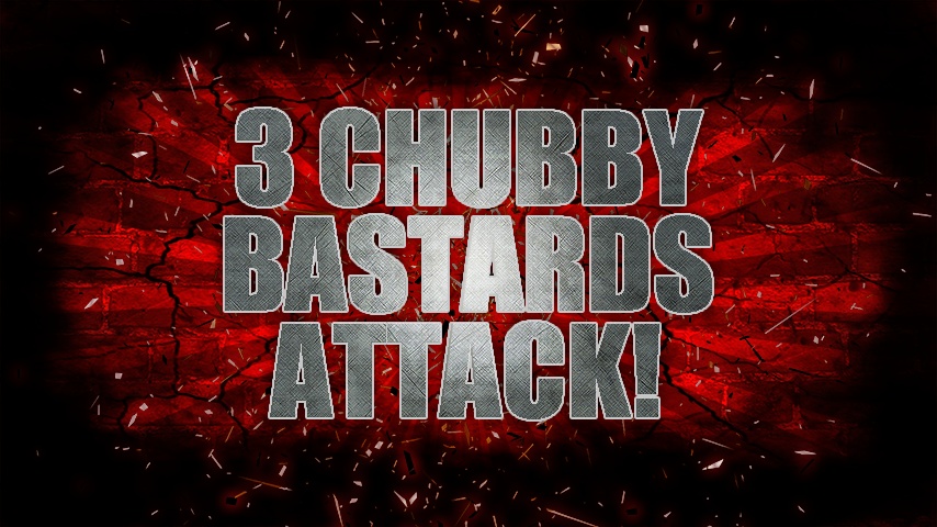 Wallpaper: Cover 3 Chubby Bastards Attack!