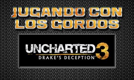 Jugando con los Gordos: Cooperativo Uncharted 3 Drake's Deception