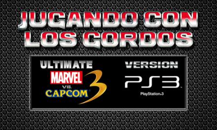 Jugando con los Gordos: Ultimate Marvel Vs. Capcom 3