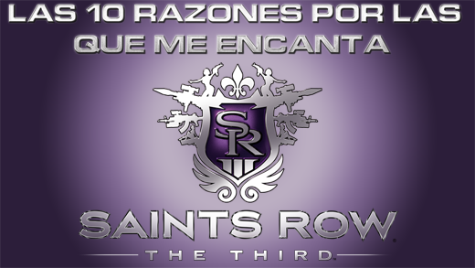 Las 10 razones por las que me encanta Saints Row: The Third