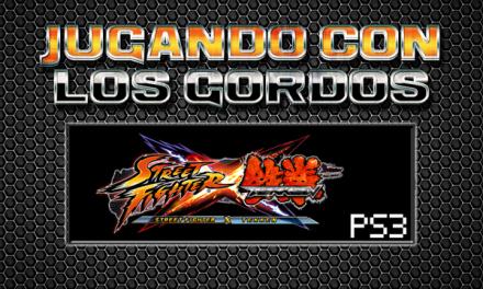 Jugando con los Gordos: Street Fighter X Tekken