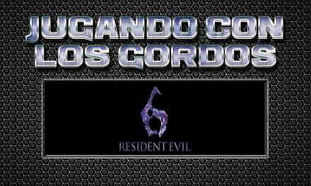 Jugando con los Gordos: Resident Evil 6