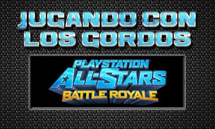 Jugando con los Gordos: PlayStation All-Stars Battle Royale