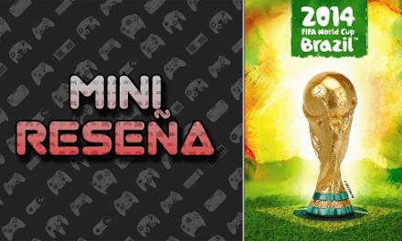 Mini-Reseña FIFA World Cup Brasil 2014