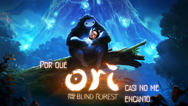 Por qué Ori and the Blind Forest casi no me encantó