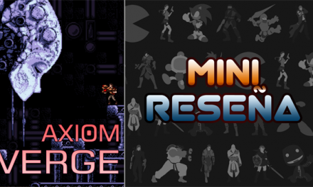 Mini-Reseña Axiom Verge