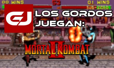 Los Gordos Juegan: Mortal Kombat II
