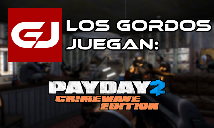 Los Gordos Juegan: PayDay 2 Crimewave Edition