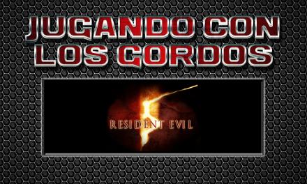 Jugando con los Gordos: Resident Evil 5