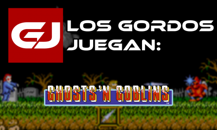 Los Gordos Juegan: Ghosts'n Goblins