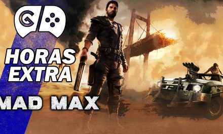 Horas Extra: Mad Max