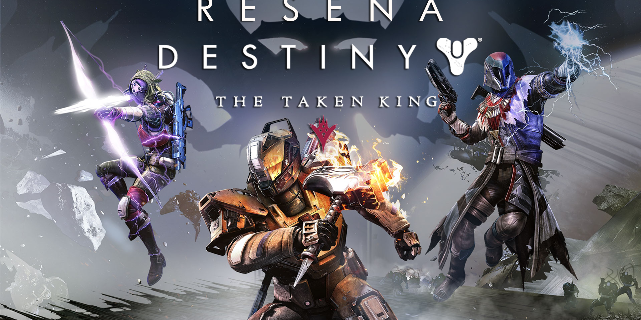 Reseña Destiny: The Taken King
