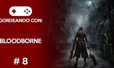 Gordeando con: Bloodborne – Parte 8