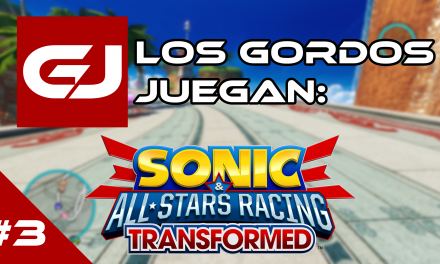 Los Gordos Juegan: Sonic & All-Stars Racing Transformed – Parte 3