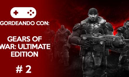 Gordeando con: Gears of War: Ultimate Edition #2