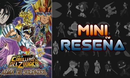 Mini-Reseña Los Caballeros del Zodiaco: Alma de Soldados