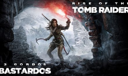 Reseña Rise of the Tomb Raider