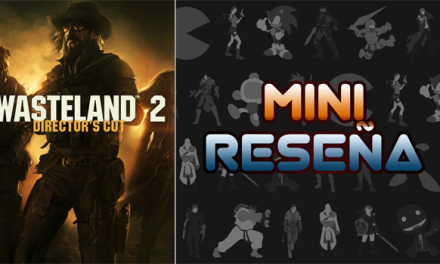 Mini-Reseña Wasteland 2: Director's Cut