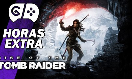 Horas Extra: Rise of the Tomb Raider