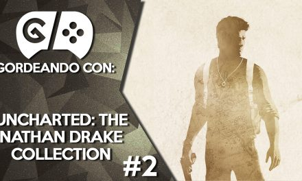 Gordeando con: Uncharted: The Nathan Drake Collection Parte 2