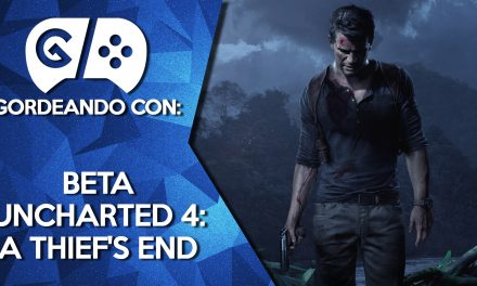 Gordeando con: Beta Uncharted 4: A Thief's End