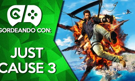 Gordeando con: Just Cause 3