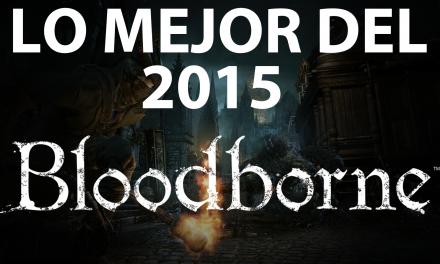 Lo Mejor del 2015: Bloodborne