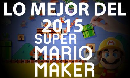 Lo Mejor del 2015: Super Mario Maker