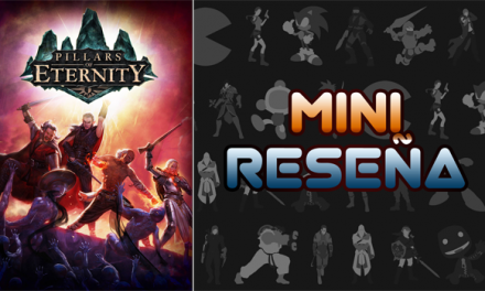 Mini-Reseña Pillars of Eternity
