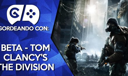 Gordeando con: Beta de Tom Clancy's The Division