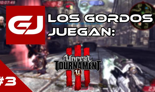 Los Gordos Juegan: Unreal Tournament III – Parte 3