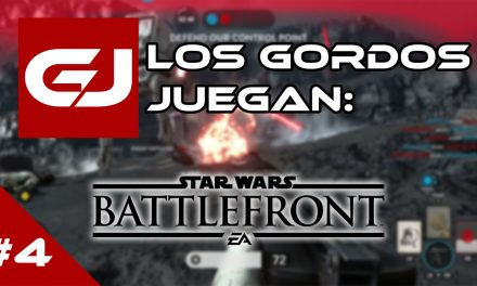 Los Gordos Juegan: Star Wars Battlefront – Parte 4