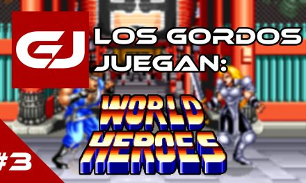 Los Gordos Juegan: World Heroes – Parte 3