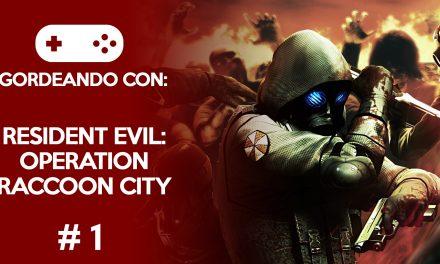 Gordeando con: Resident Evil: Operation Raccoon City – Parte 1