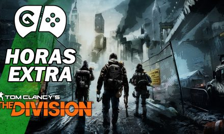 Horas Extra: Tom Clancy's The Division