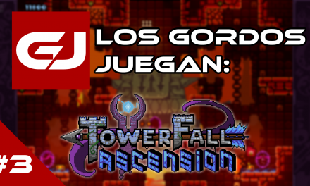 Los Gordos Juegan: TowerFall Ascension – Parte 3