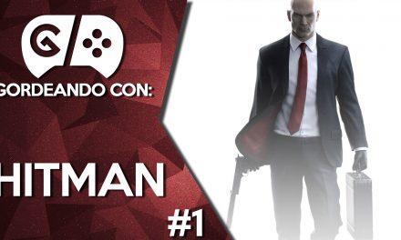 Gordeando con: Hitman – Parte 1
