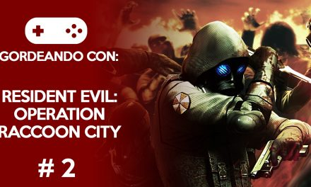 Gordeando con: Resident Evil Operation Raccoon City – Parte 2