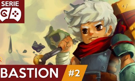 Gordeando con: Bastion – Parte 2