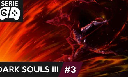 Gordeando con: Dark Souls III – Parte 3