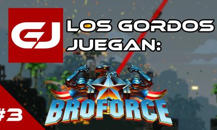 Los Gordos Juegan: Broforce – Parte 3