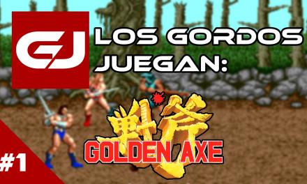 Los Gordos Juegan: Golden Axe – Parte 1