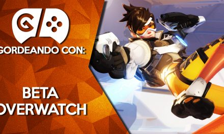 Gordeando con: Beta Overwatch