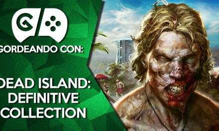 Gordeando con: Dead Island Definitive Collection