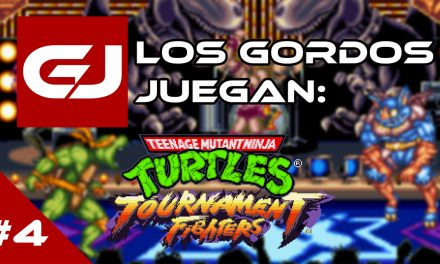 Los Gordos Juegan: TMNT: Tournament Fighters – Parte 4