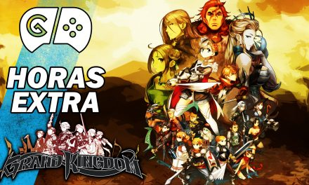 Horas Extra: Grand Kingdom