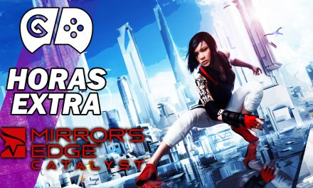 Horas Extra: Mirror's Edge Catalyst